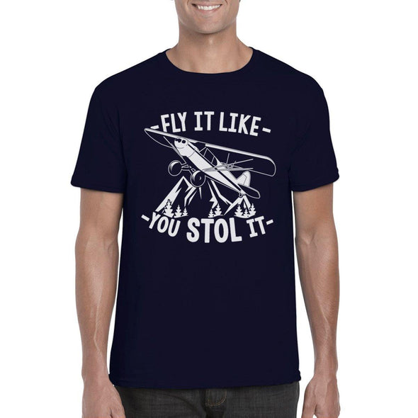 FLY IT LIKE YOU STOL IT  Unisex Semi-Fitted T-Shirt