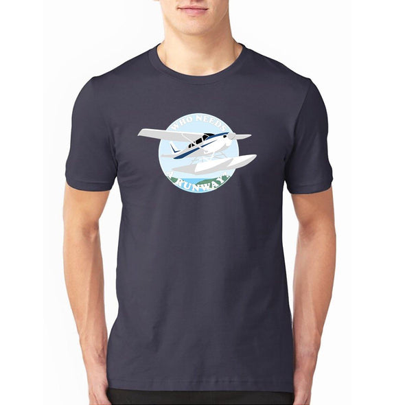 WHO NEEDS A RUNWAY (FLOATPLANE) T-Shirt