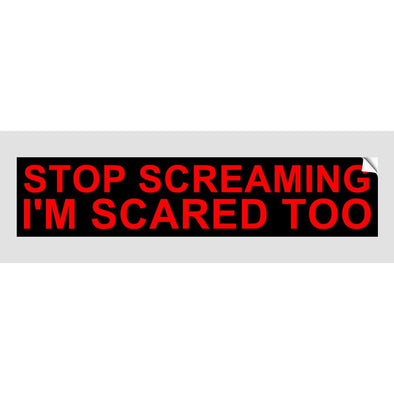 STOP SCREAMING Sticker