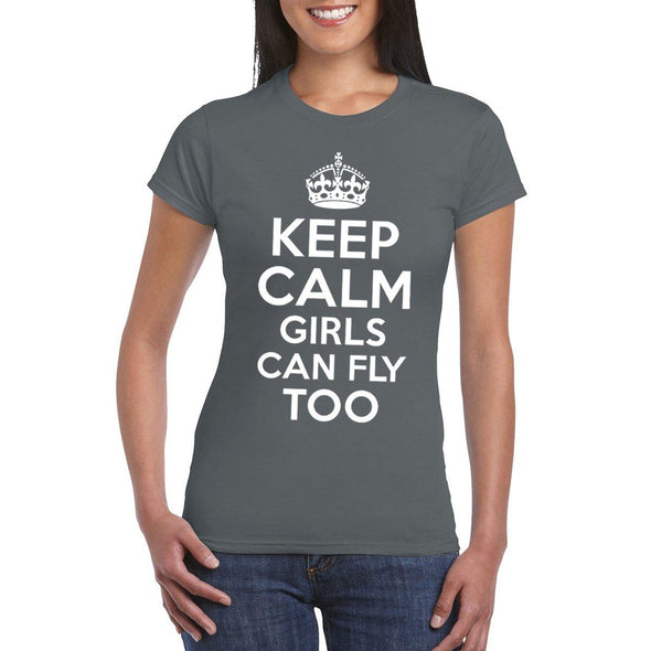KEEP CALM Girls Can Fly Too Women's Crew Semi-Fitted T-Shirt