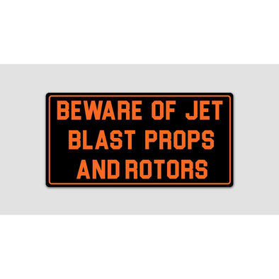 BEWARE OF JET BLAST PROPS AND ROTORS Sticker