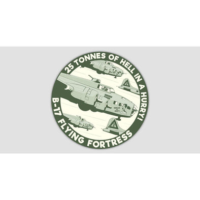 "B-17 FLYING FORTRESS ""25 TONNES OF HELL IN A HURRY!"" Sticker"