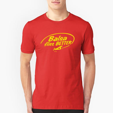 BALSA FLIES BETTER T-Shirt