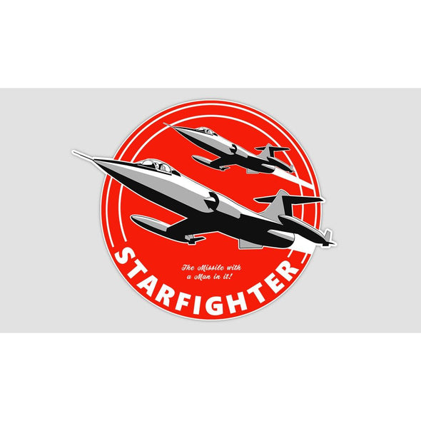 "F-104 STARFIGHTER ""THE MISSILE WITH A MAN IN IT!"" Sticker"