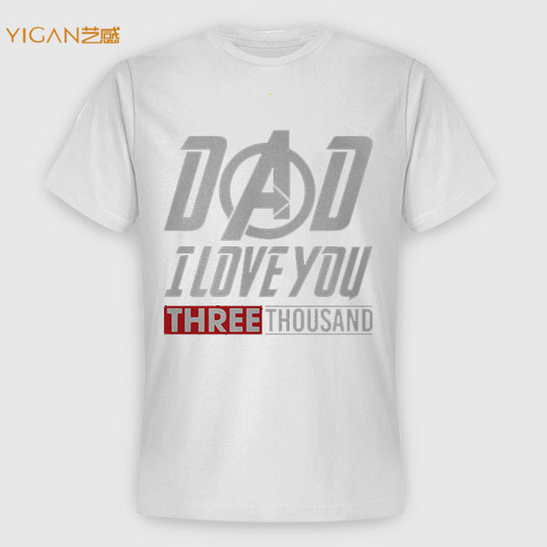 Printable Letter Dad I Love You Three Thousand Man Round Neck Tshirt