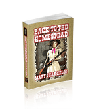 Back To the Homestead (The Homesteader Series Book 3)
