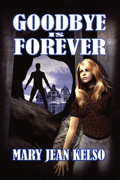 Goodbye Is Forever (Lynne Garrett Series Book 1)