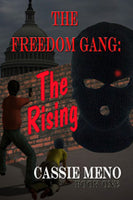 The Freedom Gang: The Rising