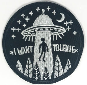 I Want to Leave UFO patch
