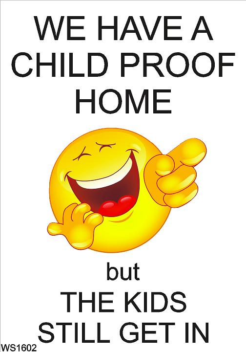 Wall Sign-Child proof home