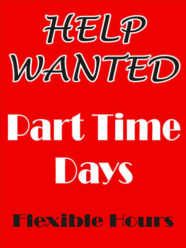 Window Sign-Help wanted part time days