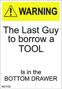 Wall Sign-Warning last guy