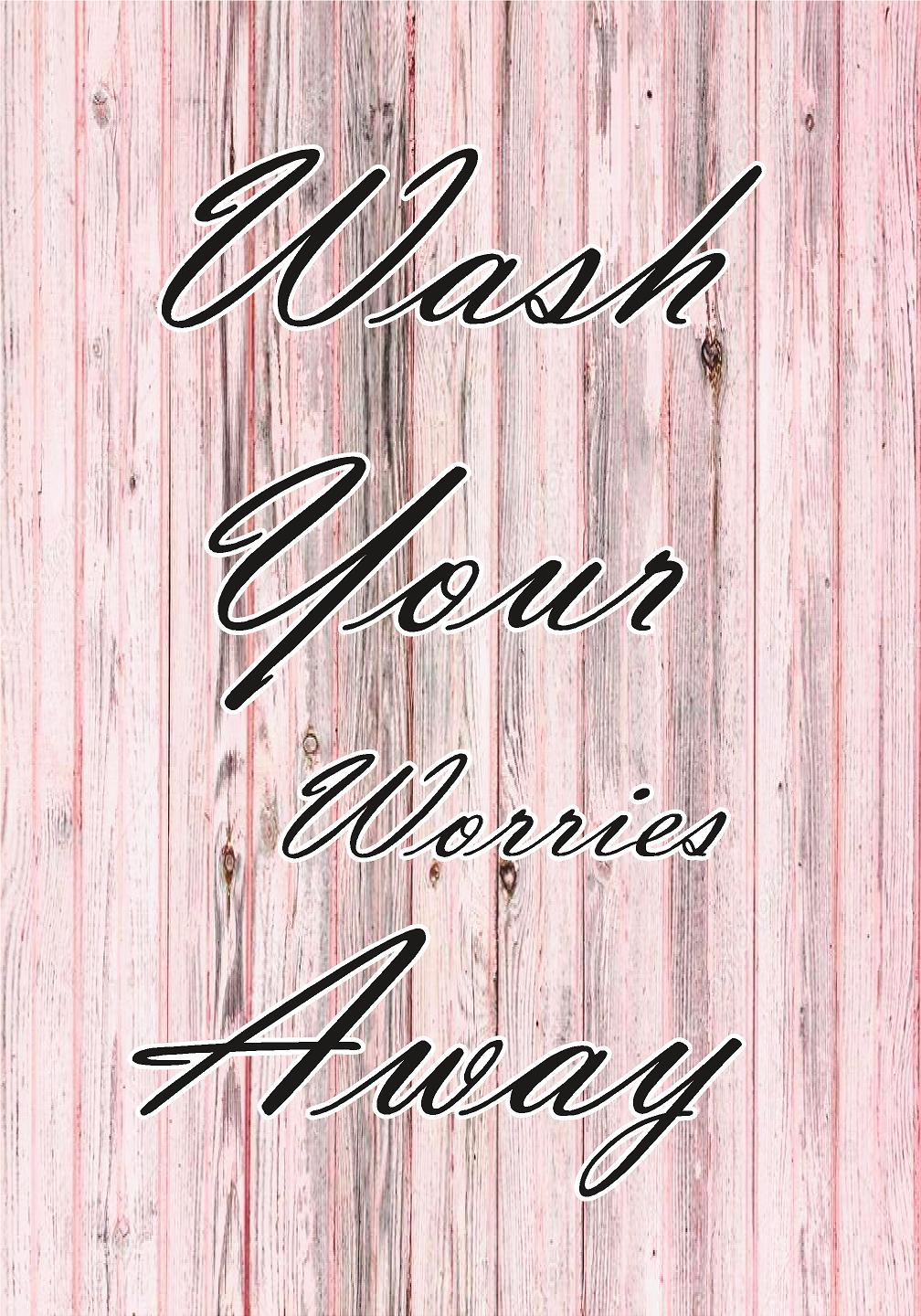Canvas Wrap-Wash your worries
