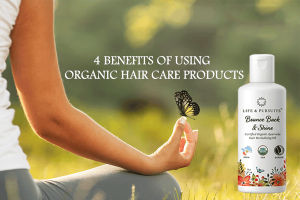 Benefits of Using Organic Hair Care Products