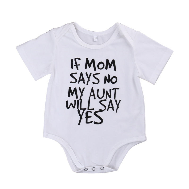 IF MOM SAYS NO MY AUNT WILL SAY YES ROMPER - Elsa Bella Baby