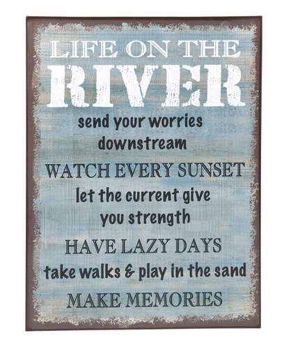 Life One The River Metal Sign