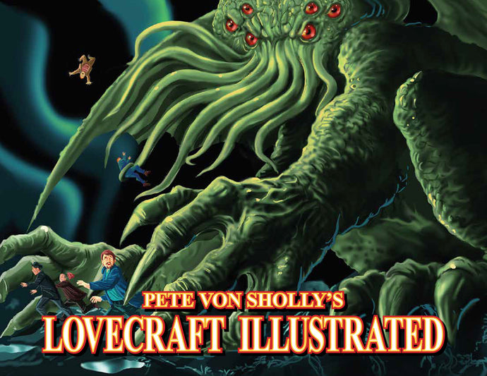 Pete Von Sholly's Lovecraft Illustrated