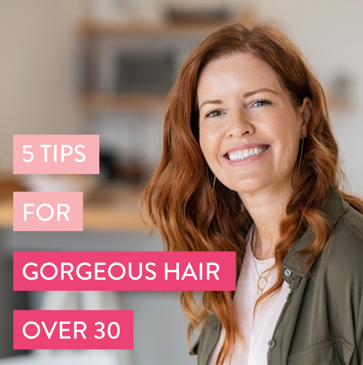 5 pro tips for gorgeous hair over 30 | Nut & Noggin