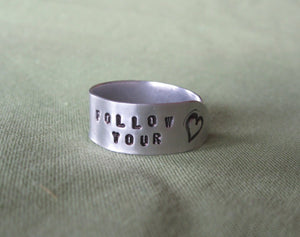 "Hand Cut Metal Stamped ""Follow Your"" Heart Ring"