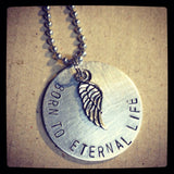 Metal Stamped Handmade BORN TO ETERNAL LIFE Pregnancy Infant Child Memorial Loss Healing Necklace