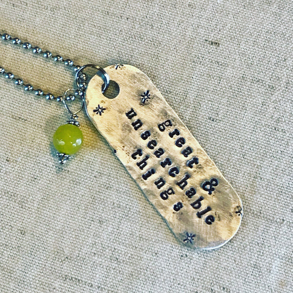 Great and Unsearchable Things Metal Stamped Custom Made Necklace