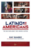 Latino Americans: The 500-Year Legacy That Shaped a Nation