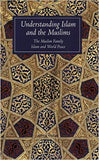 Understanding Islam and the Muslims: The Muslim Family and Islam and World Peace