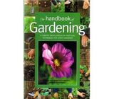 The Handbook of Gardening: A Concise Encyclopedia of Practical Techniques for Every Gardener