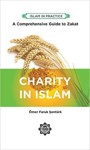 Charity in Islam ed.2 Comprehensive Guide to Zakat