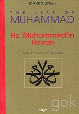 Hz. Muhammed'in Hayatı - The Life Of Muhammed (Martin Lings)
