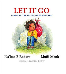 Let It Go: Learning the Lesson of Forgiveness Hardcover