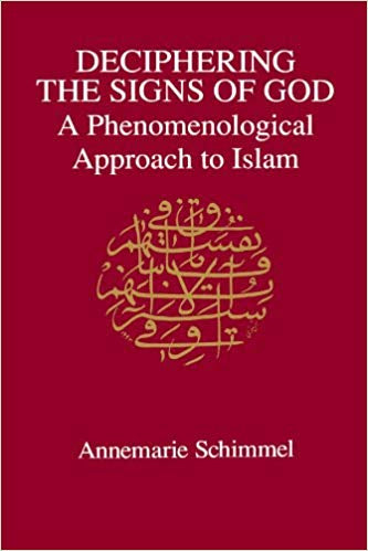 Deciphering Signs of God: A Phenomenological Approach to Islam