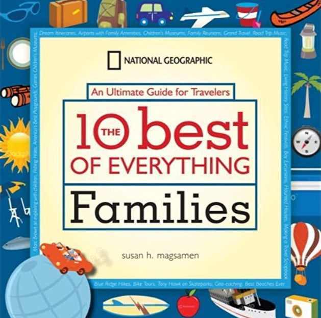 10 Best of Everything Families: An Ultimate Guide for Travelers