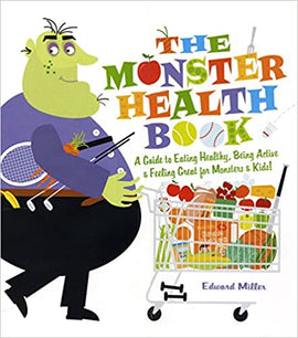 The Monster Health Book: A Guide to Eating Healthy, Being Active & Feeling Great for Monsters & Kids! Paperback