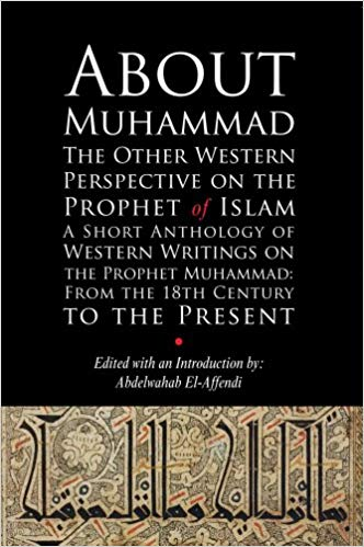 About Muhammad: The Other Western Perspective on the Prophet of Islam