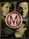 Muckrakers: How Ida Tarbell, Upton Sinclair, and Lincoln Steffens Helped Expose Scandal, Inspire Reform, and Invent Investigative