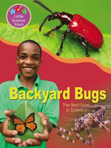 Backyard Bugs (Little Science Stars)