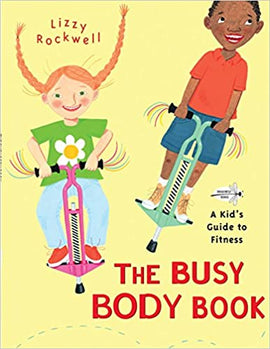 The Busy Body Book: A Kid's Guide to Fitness Paperback