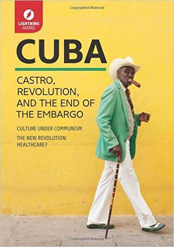 Cuba: Castro, Revolution, and the End of the Embargo