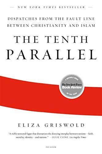 Tenth Parallel: Dispatches from the Fault Line Between Christianity and Islam
