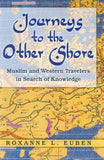 Journeys to the Other Shore: Muslim and Western Travelers in Search of Knowledge ( Princeton Studies in Muslim Politics (Hardcover) )