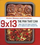 Better Homes and Gardens 9 X 13 the Pan That Can: More Than 370 Family Favorites to Fit America's Most Popular Pan
