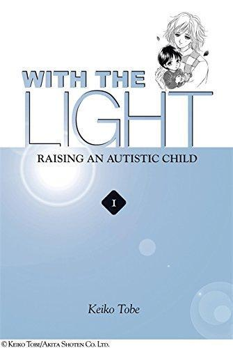 With the Light: Raising an Autistic Child, Volume 1