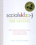 Social Skills for Success How to Give Children the Skills They Need to Thrive in the Modern World