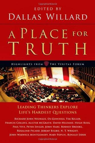 Place for Truth: Leading Thinkers Explore Life's Hardest Questions
