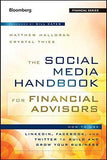 Social Media Handbook for Financial Advisors: How to Use Linkedin, Facebook, and Twitter to Build and Grow Your Business