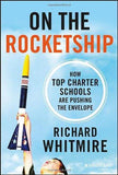 On the Rocketship  How Top Charter Schools Are Pushing the Envelope