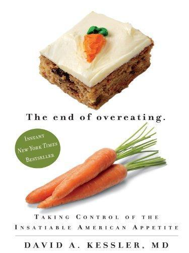 The End of Overeating: Taking Control of the Insatiable American Appetiite