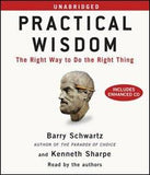 Practical Wisdom The Right Way to Do the Right Thing