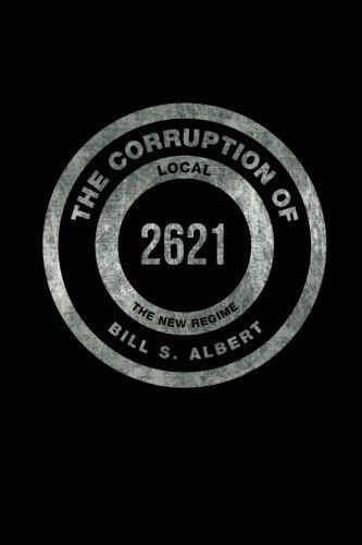 The Corruption of Local 2621 The New Regime